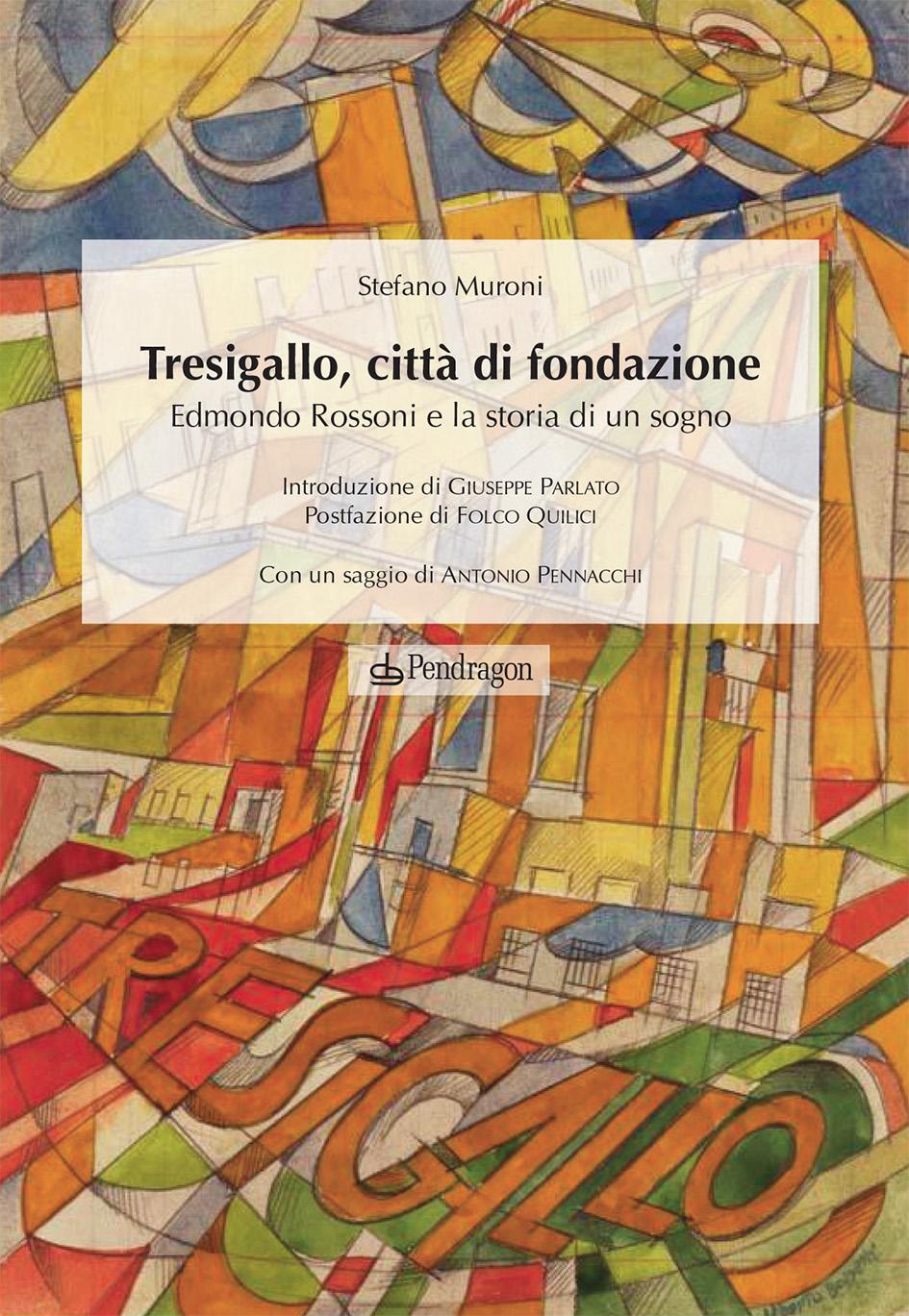 Tresigallo città di Fondazione - libro di Stefano Muroni