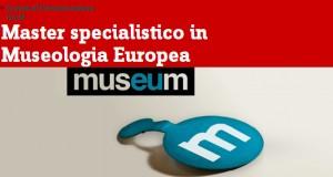 MUSEUM Master specialistico in Museologia Europea IULM